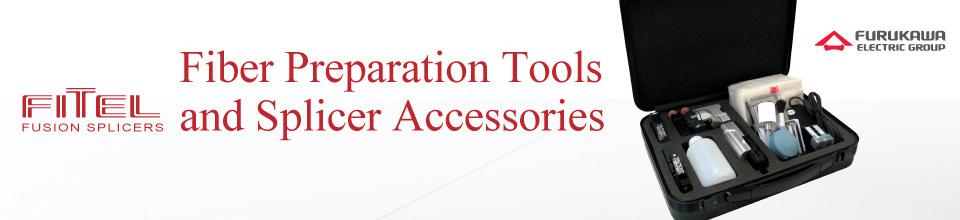 FITEL Fiber Preparation Tools and Fusion Splicer Accessories