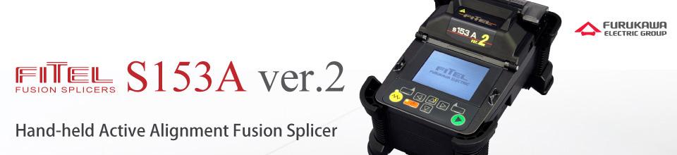 FITEL S153A Series Fusion Splicer