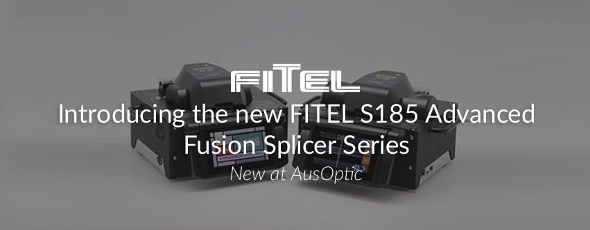 Introducing the new FITEL S185 Advanced Fusion Splicer Series